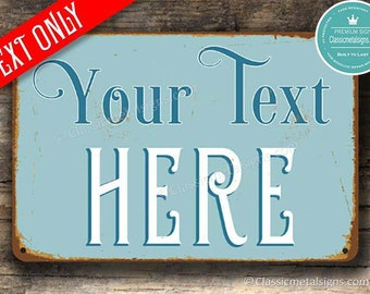 CUSTOMIZABLE SIGN, Custom Sign, ANY Text, Create your own sign, Customizable vintage style Sign, personalized sign, Custom Outdoor Sign
