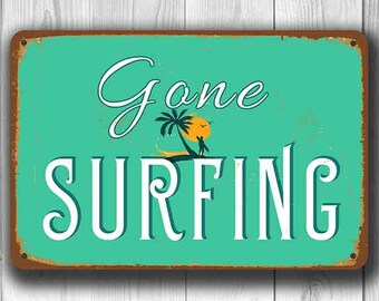 GONE SURFING SIGN Surf Sign Surfing Vintage Style Gone