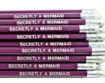 Secretly A Mermaid Pencil - Mermaid Stationery - Office Supplies - Pencils with Quotes - Workspace Decor - Lockdown Birthday Gifts For Her