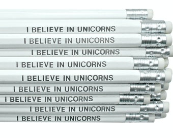 I Believe in Unicorns Pencil - Stationery - Pencils with Quotes - Workspace Decor - School Office Supplies Desk Accessories - Birthday Gift