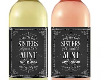 Pregnancy Announcement - Baby Announcement Wine Bottle Label - Custom Wine Label - Chalkboard Baby Shower Favor - Sisters promoted to Aunt