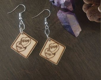 Not your valentine - Conversation heart - Nope - Go away - Organic wood earrings - Sold as pair