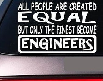 "Engineers all people equal 6/"" sticker *E444* decal vinyl engineer engineering"