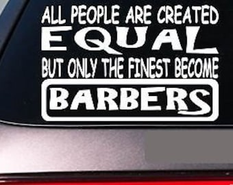 "Barber all people equal 6/"" sticker *E450* decal vinyl hairstylist scissors hair"