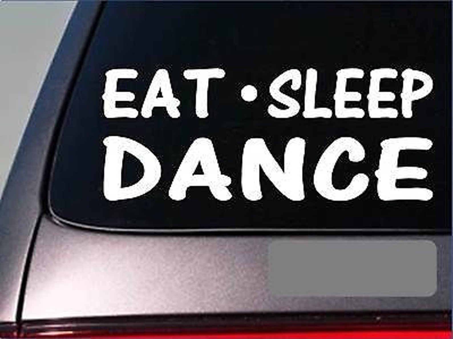 eat sleep dance sticker *g847* 8