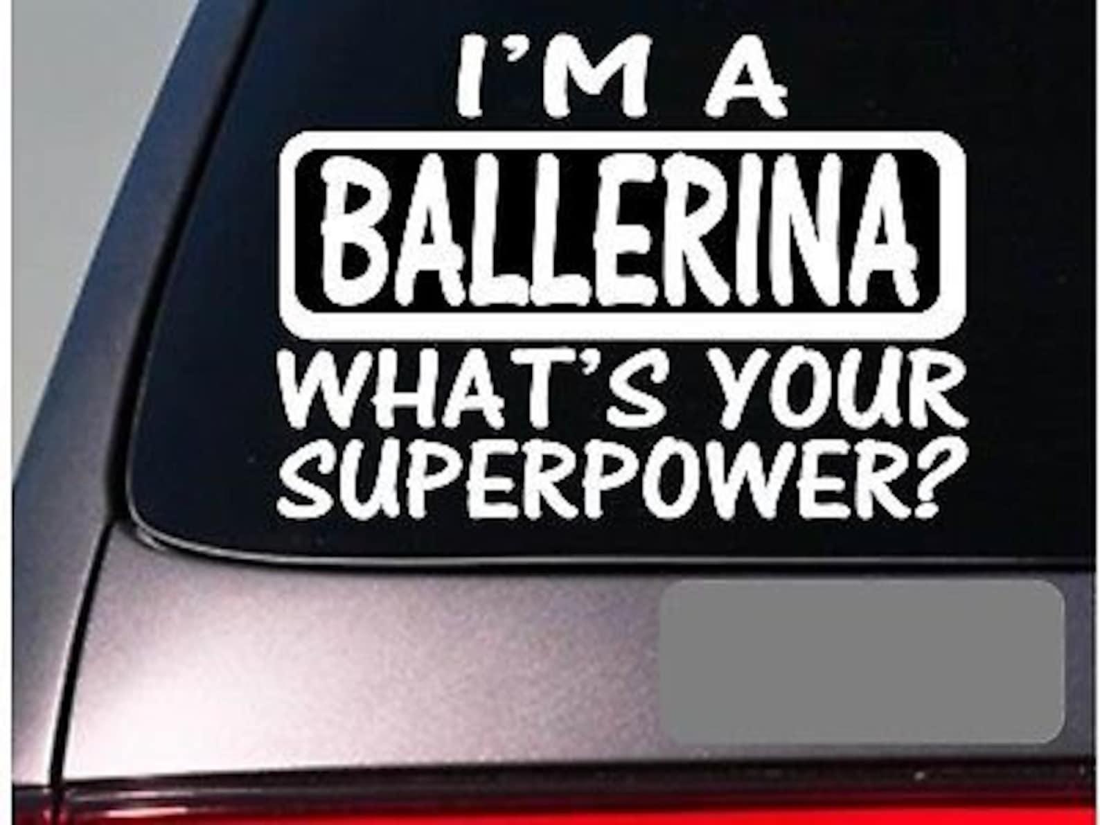 i'm a ballerina dancing school ballet shoes sticker decal *e134*