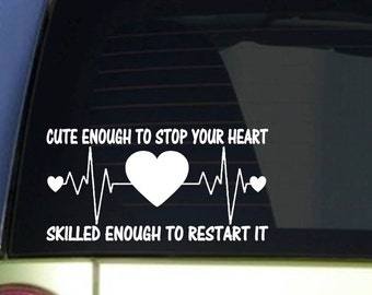 Cute Enough to Stop your Heart *I433* 8 inch Sticker decal Nurse practitioner cna doctor …