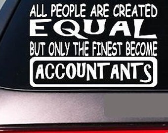 """Accountants All People Equal 6"""" Sticker *E634* Taxes Accounting Cpa Bookkeeping"""