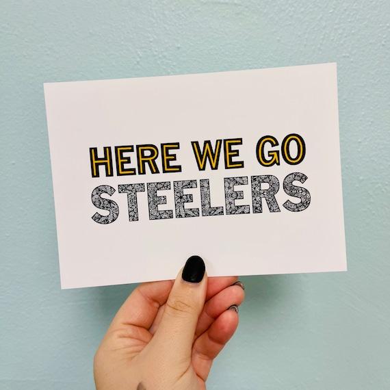 Here We Go Steelers Print