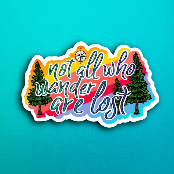 Not all who wander are lost Sticker (WATERPROOF)