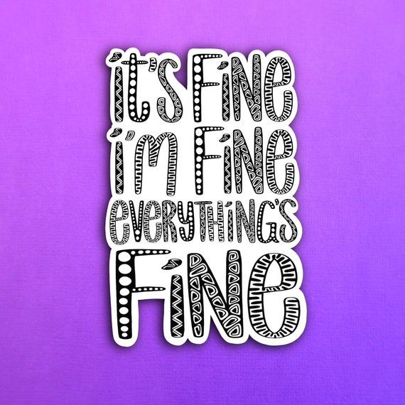 Everything's FINE Sticker (WATERPROOF)
