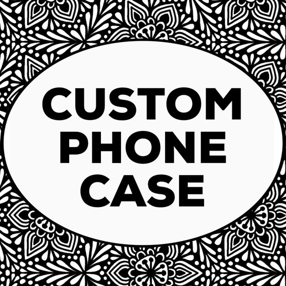 Custom Phone Case