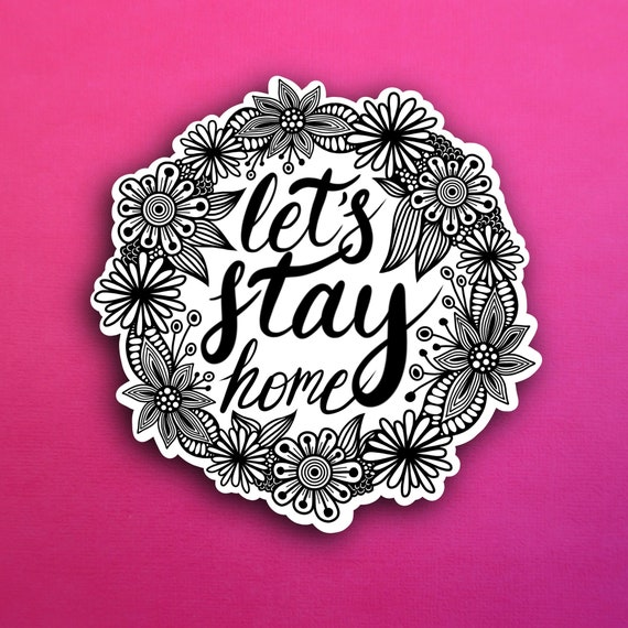 BW Let's Stay Home Sticker (WATERPROOF)