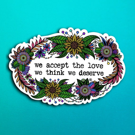 Deserve Love Sticker (WATERPROOF)