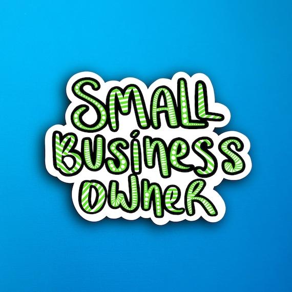 Green Small Business Owner Sticker (WATERPROOF)