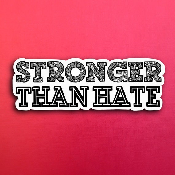 Stronger Than Hate (WATERPROOF)