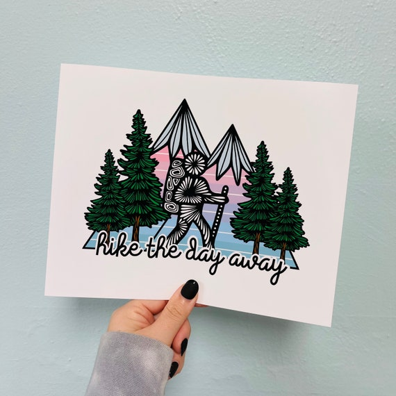 Hike the day away Print
