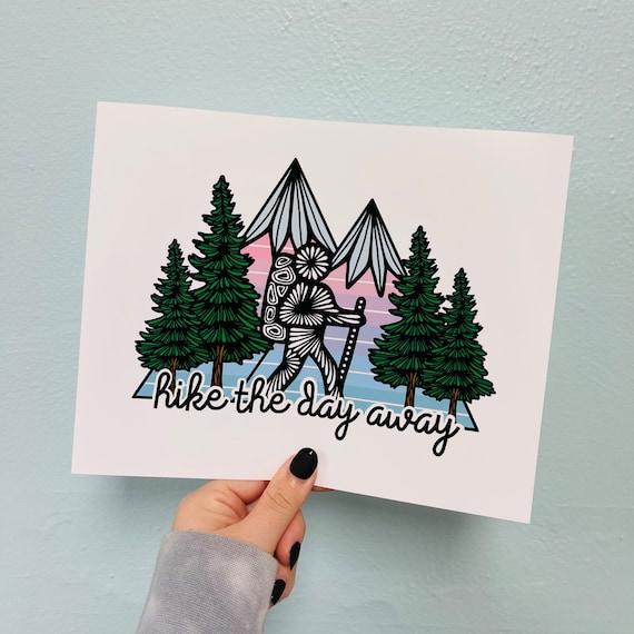 Hike the day away Print