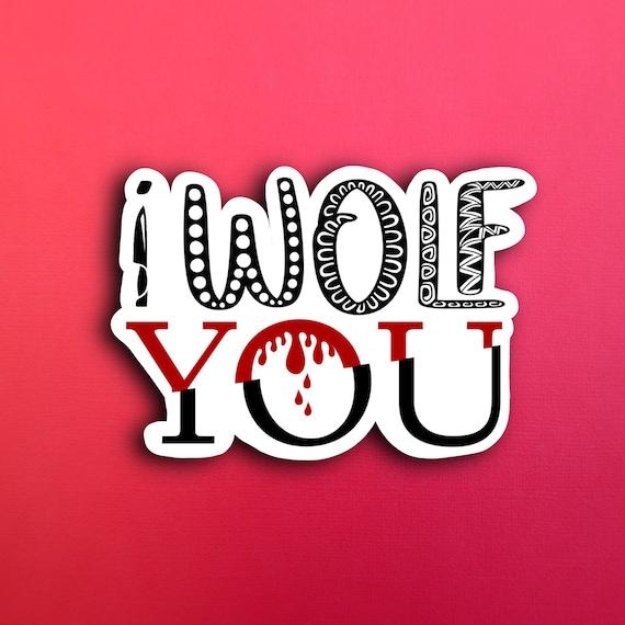 I Wolf You Sticker (WATERPROOF)