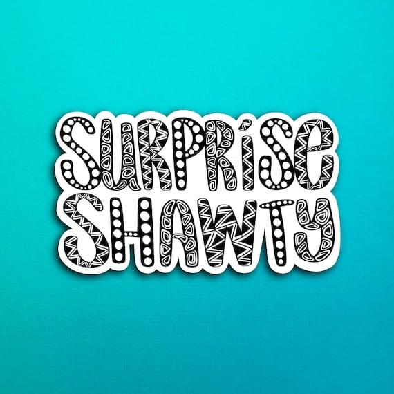Surprise Shawty Sticker (WATERPROOF)