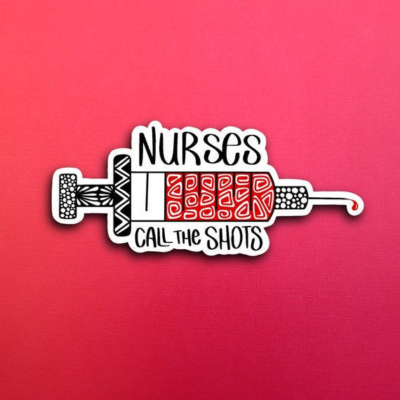 Nurses call the shots Sticker (WATERPROOF)
