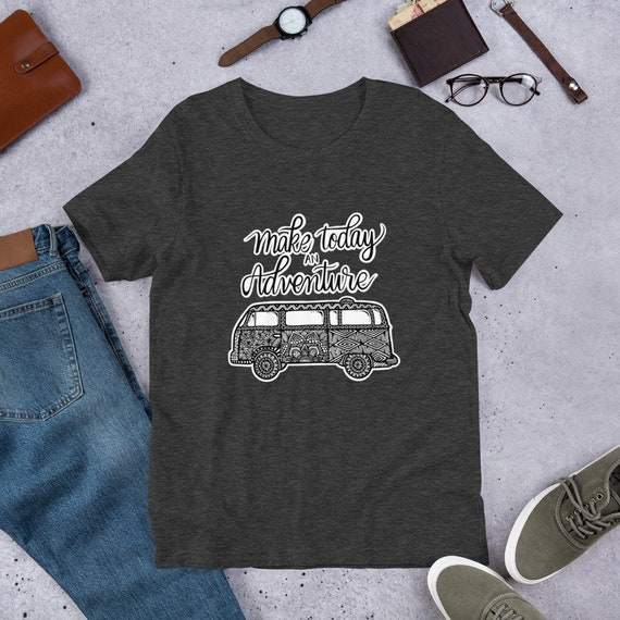 Make Today an Adventure Unisex T-Shirt