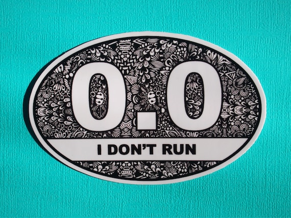 I Don't Run Sticker (WATERPROOF)