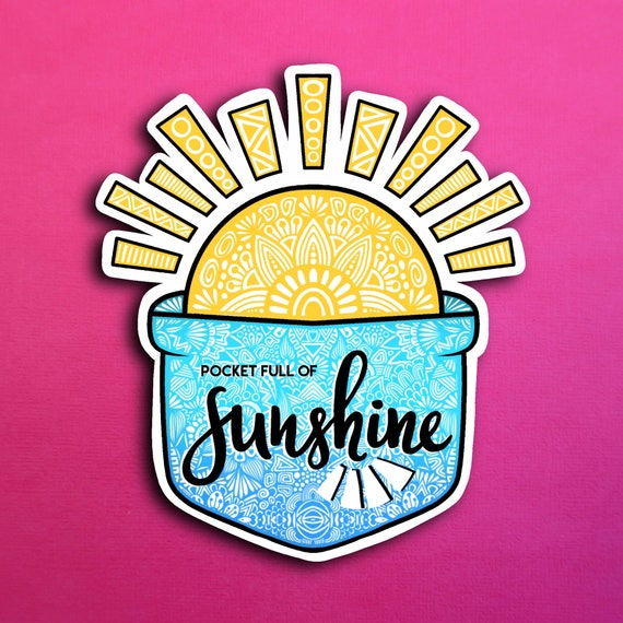 Pocket Full of Sunshine Sticker (WATERPROOF)