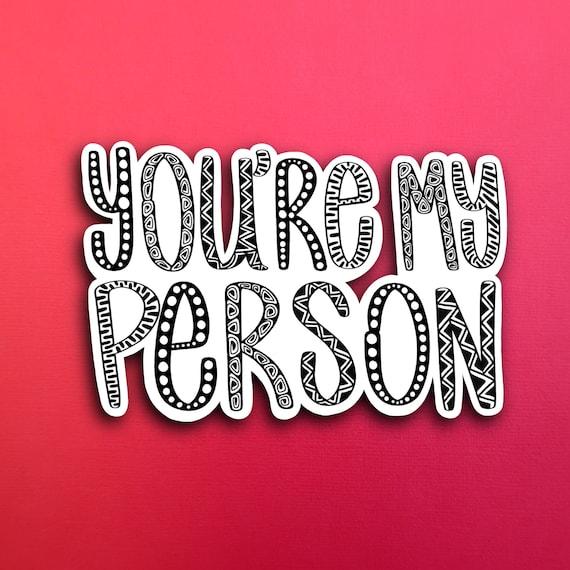 You're My Person Sticker (WATERPROOF)