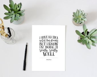 Parks and Recreation print, PRINTABLE, I have no idea what I'm doing but I'm doing it really well, Andy Dwyer quote, office study dorm decor