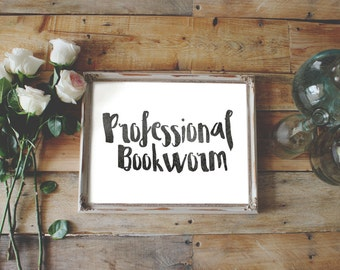 Professional Bookworm, INSTANT DOWNLOAD, book lover home decor, reader wall art, bookshelf bookcase decoration, teenage girl gift
