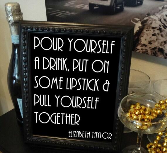 Printable Liz Taylor Drink Lipstick Quote Sign - Roaring 20s, Bar,  Bachelorette, Elizabeth Taylor, DIY Instant Download Typography Print