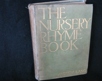 The Nursery Rhyme Book edited by Andrew Lang 1897
