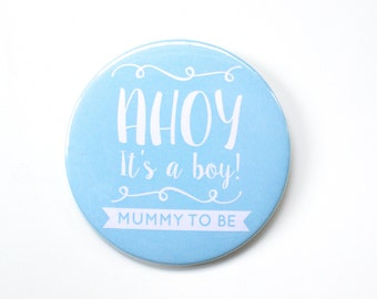 Baby Shower Badge / Mum to Be /  It's a Boy / Mummy to Be /New Baby