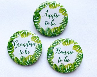 Tropical Baby Shower Badges/ Baby Shower Gift/ Baby Shower Favour / Auntie to be / Grandma to be / Nana to be