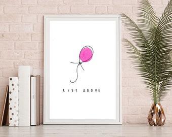 Rise Above Balloon Print, Pink Balloon Art Print, Watercolor Art Print