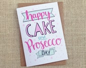 Happy Cake and Prosecco D...