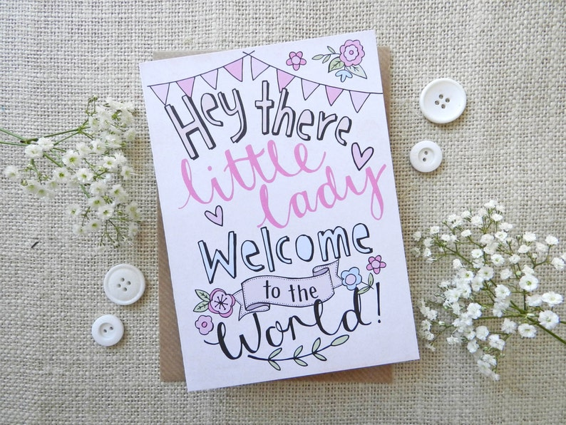 Hey There Little Lady Welcome to the World  hand drawn new image 0
