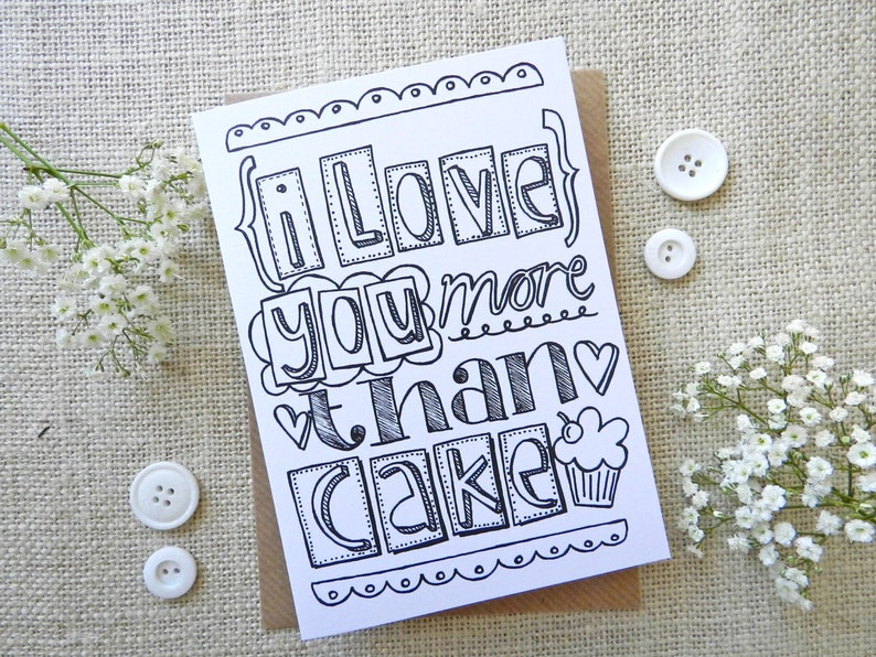 I Love You More Than Cake  hand drawn greeting card  blank image 0