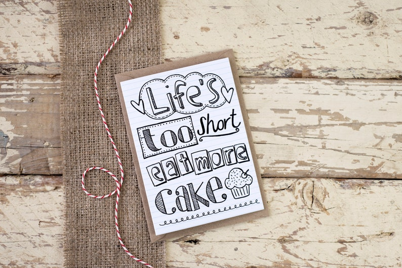 Life's Too Short Eat More Cake hand drawn greeting card image 0