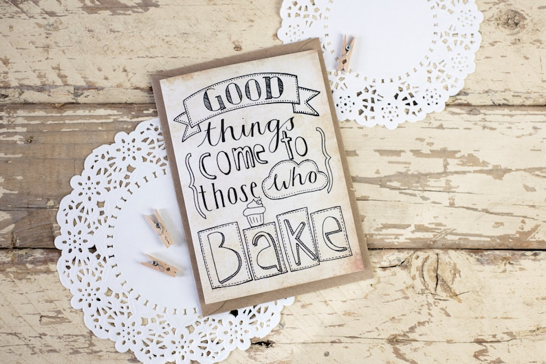 Good things come to those who bake  hand drawn greeting card image 0