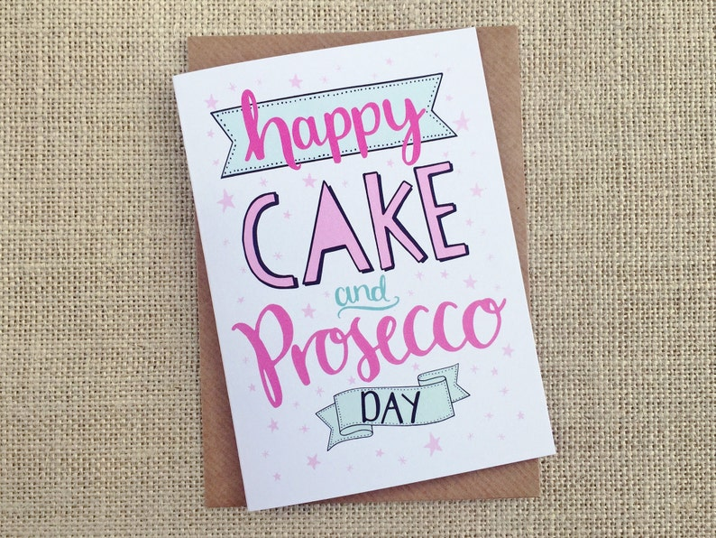 Happy Cake and Prosecco Day  Birthday card  hand lettering image 0