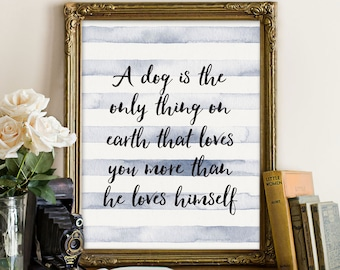 """Dog Quote print, wall art quotes, quotes poster, poster quote, quote print, quote art, dog quote, Typography, Quote, """"Print"""""""