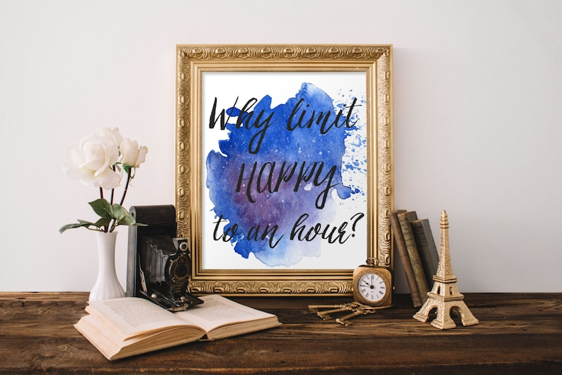 Why Limit Happy to an Hour Print wall art quote Trendy image 0