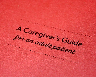A Caregiver's Guide For An Adult Patient