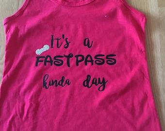 its a fast pass kinda day tank or shirt, mom disney shirt