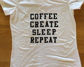 Coffee Create Sleep Repeat makers monogromatic graphic t shirt, coffee t shirt, creator maker t shirt, Mother's Day gift, need coffee shirt