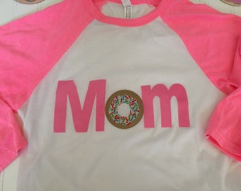 Mom donut raglan shirt, donut party mom shirt, mom donut shirt, pink sprinkles donut shirt mom matching daughter shirts