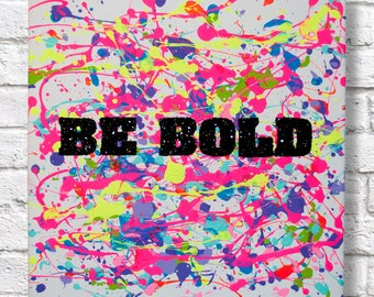 "Quote Canvas - ""Be Bold"""