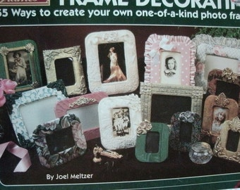Beginner's Guide to Frame Decorating - 55 Ways to Create Your Own One-of-a-Kind Photo Frames - Plaid 8615 - created by Joel Meltzer 1991